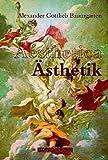Aesthetica - Aesthetik: Lateinisch-deutsche Ausgabe