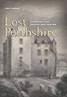 Lost Perthshire