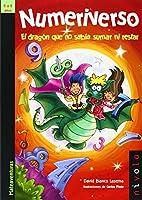 Numeriverso. El Dragon Que No Sabia Sumar Ni Restar/Numeriverso. The Dragoon who doesn't know how to Add and Subtract