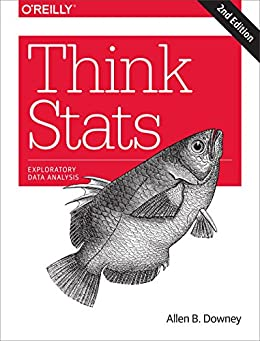 Think Stats: Exploratory Data Analysis by [Downey, Allen B.]