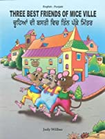Three Best Friends of Mice Ville: English-Punjabi 2018