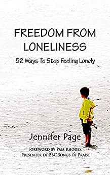 Freedom From Loneliness: 52 Ways To Stop Feeling Lonely by [Page, Jennifer]