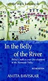 In The Belly Of The River: Tribal Conflicts Over Development In The Narmada Valley (Studies in Social Ecology and Environmental History)