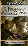 The Tyranny of Ghosts: Legacy of Dhakaan, Book 3