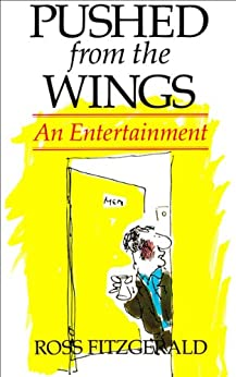 Pushed from the Wings: An Entertainment by [Fitzgerald, Ross]