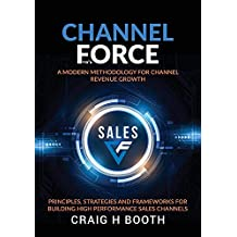 Channel Force: A Modern Methodology for Channel Revenue Growth