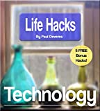 LifeHacks: Technology: Clever tips and tricks to save time and money with technology! (English Edition)