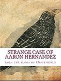 Strange Case of Aaron Hernandez (English Edition)
