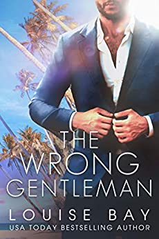 The Wrong Gentleman by [Bay, Louise]