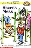 Recess Mess (First Grade Friends, Hello Reader Level 1)