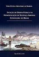 Exceção de Ordem Publica na Homologação de Sentença Arbitral Estrangeira no Brasil