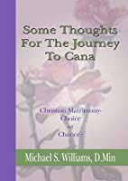 Some Thoughts for the Journey to Cana: Christian Matrimony, Choice or Chance