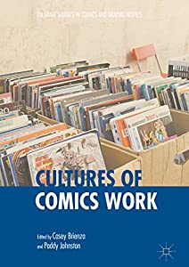 Cultures of Comics Work (Palgrave Studies in Comics and Graphic Novels) (English Edition)