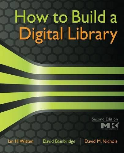 Download How to Build a Digital Library, Second Edition (The Morgan Kaufmann Series in Multimedia Information and Systems) 0123748577