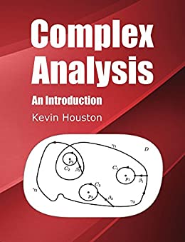 Complex Analysis: An Introduction by [Houston, Kevin]