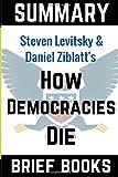 Summary of Steven Levitsky and Daniel Ziblatt's How Democracies Die