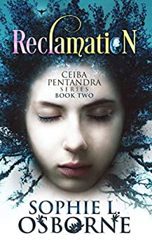 Reclamation : Ceiba Pentandra Series (Book Two) (Intrigue Mystery & Family Saga Fiction 2) by [Osborne, Sophie L.]