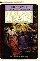 Freedom Train: The Story of Harriet Tubman by Dorothy Sterling(1987-05-01)