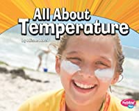 All About Temperature (Pebble Plus Physical Science)
