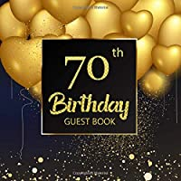 Happy 70th Birthday Guest Book: Celebration Keepsake Message Book Decorations Party Supplies Family Friend Sign in (Birthday Party Supplies)