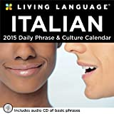 Living Language: Italian 2015 Day-to-Day Calendar: Daily Phrase & Culture Calendar by Random House Direct(2014-07-15)