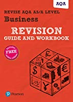 Revise AQA A level Business Revision Guide and Workbook: with FREE online edition (REVISE AS/A level AQA Business)
