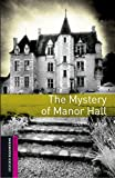 Oxford Bookworms Library: Starter: The Mystery of Manor Hall Pack