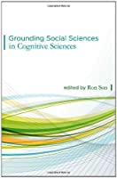 Grounding Social Sciences in Cognitive Sciences (The MIT Press)【洋書】 [並行輸入品]
