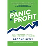 From Panic to Profit: How 6 Key Numbers Can Make a 6 Figure Difference in Your Business