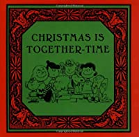 Christmas Is Together-Time (Peanuts®)