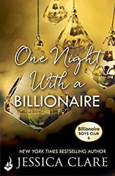 One Night With A Billionaire: Billionaire Boys Club 6 by [Clare, Jessica]
