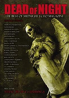 Dead of Night: The Best of Midnight Echo (Issues 1 to 11) by [McKiernan, Andrew J, Kemble, Gary, Sheldon, Deborah, Hore, Kathryn, Conyers, David, Crowe, Jason, Anderton, Joanne, Baxter, Alan, Dedman, Stephen]