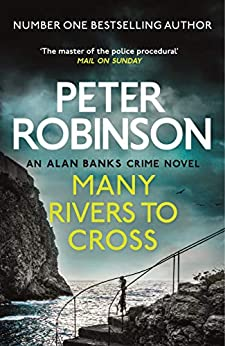 Many Rivers to Cross: The 26th DCI Banks Mystery (Dci Banks 26) by [Robinson, Peter]