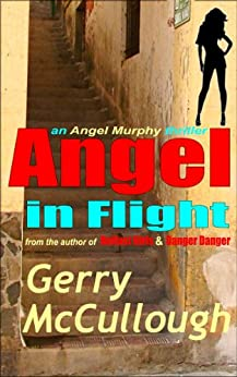 [McCullough, Gerry]のAngel in Flight: the first Angel Murphy thriller (Angel Murphy thriller series Book 1) (English Edition)