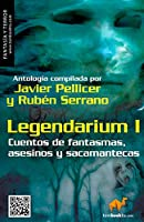 Legendarium I: Cuentos de fantasmas, asesinos y sacamantecas / Tales of Ghosts, Murderers and Sacamantecas (Fantasia y terror)