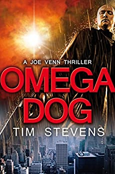 [Stevens, Tim]のOmega Dog (Joe Venn Crime Action Thriller Series Book 1) (English Edition)