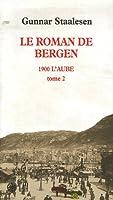 Le roman de bergen,1900 l'aube t.2