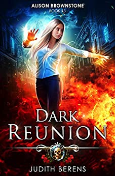 Dark Reunion: An Urban Fantasy Action Adventure (Alison Brownstone Book 13) by [Berens, Judith, Carr, Martha, Anderle, Michael]