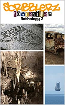 Scribblerz Anthology: 2 by [and Publishers Centre, Townsville Writers]