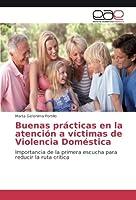Buenas prácticas en la atención a víctimas de Violencia Doméstica: Importancia de la primera escucha para reducir la ruta crítica