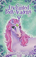 Dreams That Sparkle (Enchanted Pony Academy)