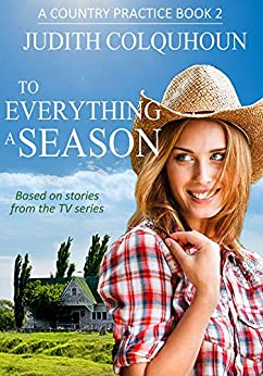 To Everything a Season (A Country Practice Book 2) by [Colquhoun, Judith]