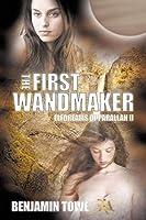 The First Wandmaker (Elfdreams of Parallan)