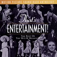 That's Entertainment!: The Best Of The M-G-M Musicals - Motion Picture Soundtrack Anthology by Various Artists
