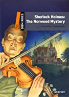 Sherlock Holmes: The Norwood Mystery (Dominoes, Level 2)