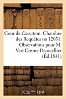 Cour de Cassation. Chambre Des Requètes No 12031