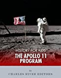 History for Kids: Apollo 11 and the First Moon Landing (English Edition)