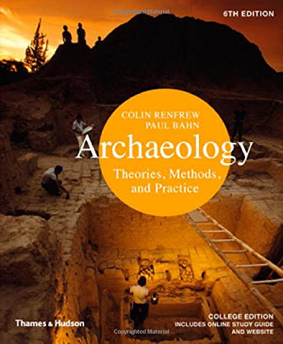 Download Archaeology: Theories, Methods, and Practice 050028976X