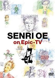 SENRI OE on Epic-TV eZ [DVD]