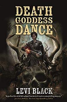 Death Goddess Dance: The Mythos War, Book 3 by [Black, Levi]